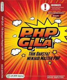 PHP Gila! Trik Dahsyat Menjadi Master PHP