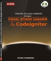 Proyek Aplikasi Android dengan Visual Studio Xamarin dan Codeigniter
